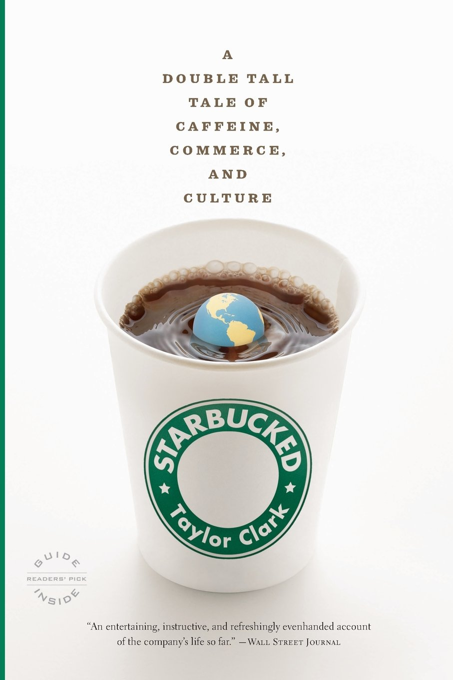 Starbucked: A Double Tall Tale Of Caffeine,merce, And Culture: Taylor  Clark: 9780316014038: Amazon: Books
