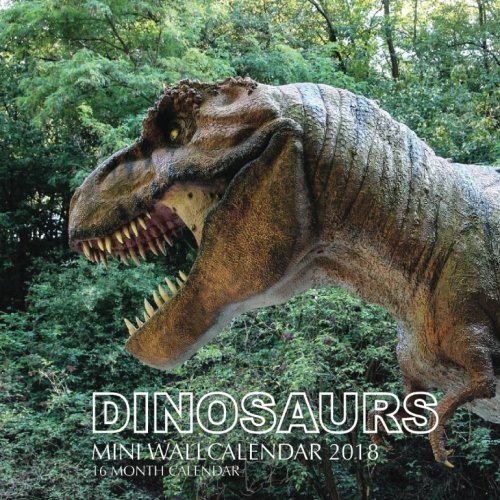 Dinosaurs Mini Wall Calendar 2018: 16 Month Calendar PDF