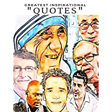 Quotes: 101+ Greatest Quotes on Happiness, Success and Motivation from famous people around the world: Greatest and most powerful quotes ever used by leaders ... (Quotes from the famous people ever lived)