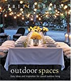 img - for Pottery Barn Outdoor Spaces by Christene Barberich (2005-05-03) book / textbook / text book