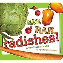 Rah, Rah, Radishes!: A Vegetable Chant (Classic Board Books)