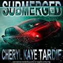 Submerged Audiobook by Cheryl Kaye Tardif Narrated by Paige McKinney