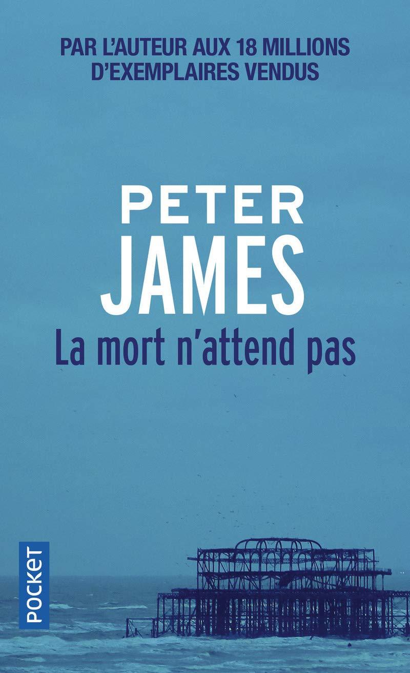 Amazon.fr - La mort n'attend pas - JAMES, Peter, DEDOURGE, Raphaëlle -  Livres
