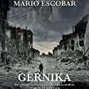 Gernika [Spanish Edition] Audiobook by Mario Escobar Narrated by Carlos Torres