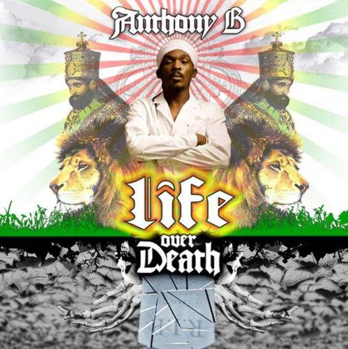 Anthony B - Life Over Death - Zortam Music