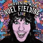 An Evening with Noel Fielding | Noel Fielding