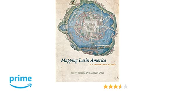112a57286d973 Amazon.com: Mapping Latin America: A Cartographic Reader ...