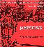 Jamestown, New World Adventure (Adventures in Colonial America)