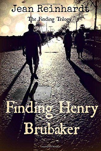Finding Henry Brubaker: Book Three: The Finding Trilogy (Volume 3) PDF