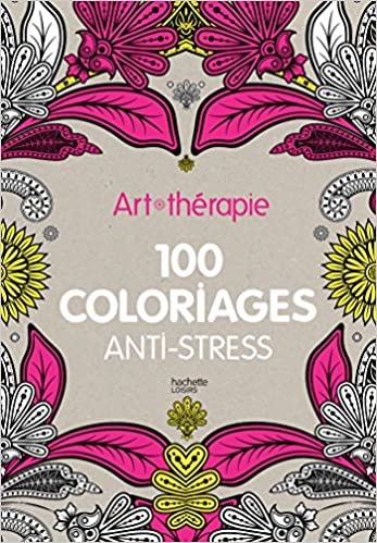 Coloriage Anti Stress Voiture.Art Therapie 100 Coloriages Anti Stress Amazon Fr Collectif Livres