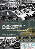 Allied Armor in Normandy (Casemate Illustrated Book 4)