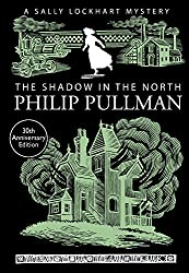 The Shadow in the North (A Sally Lockhart Mystery)