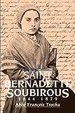 Saint Bernadette Soubirous, Francis Trochu, 0895552531
