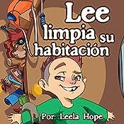 Lee Limpia Su Habitación [Lee Cleans His Room] | Leela Hope