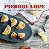 Pierogi Love: New Takes on an Old-World Comfort Food by Casey Barber (2015-07-01)