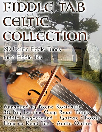 - Fiddle Tab - Celtic Collection: 30 Celtic Fiddle Tunes with Easy Read Tablature and Notes