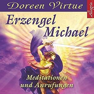 Erzengel Michael. Meditationen und Anrufungen Hörbuch