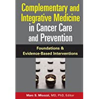 Complementary and Integrative Medicine in Cancer Care and Prevention: Foundations...
