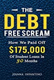 The Debt Free Scream: How We Paid Off $175,000 Of Student Loans In 30 Months