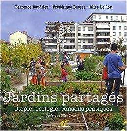 Amazon Fr Jardins Partages Utopie Ecologie Conseils Pratiques