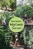 Master Gardener's Medical Cannabis Secrets, Bodhi Moon, 1478718110