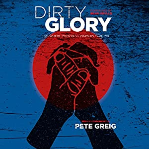 Dirty Glory Audiobook