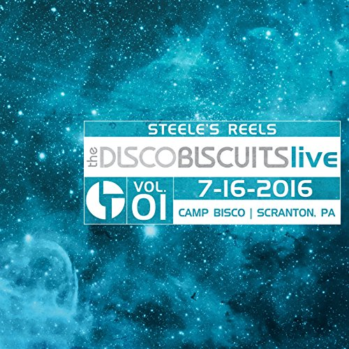 (Steele's Reels, Vol. 1: 7-16-2016 (Camp Bisco, Scranton, PA) (Live))