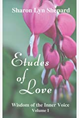 Etudes of Love, Wisdom of the Inner Voice Volume I Paperback