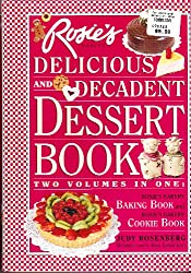 Rosie's Bakery Delicious and Decadent Dessert Book