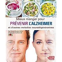 Mieux manger pour prévenir l'Alzheimer: et d'autres maladies neurodégénératives