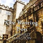 The Roaring Boy | Edward Marston