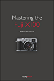 Mastering the Fuji X100