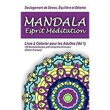 Mandala Esprit Méditation - Livre à Colorier pour les Adultes: 150 Mandala Designs prêt à Imprimer & Couleur (Édition Français) (Colourifica Colouring Books for Adults) (French Edition)