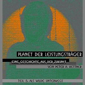 Eine Geschichte aus der Zukunft (Planet der Leistungsträger 5) Hörbuch