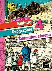 Histoire-Géographie Education Civique 4e éd. 2011 - Fiches d'activités