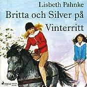 Britta och Silver på vinterritt(Britta och Silver 9)   Lisbeth Pahnke