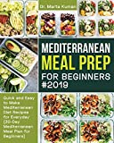 Mediterranean Meal Prep for Beginners #2019: Quick and Easy to Make Mediterranean Diet