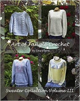 a7c77aa8db7e Buy Art of Tangle Crochet  Seamless Top-down Patterns (Sweater ...