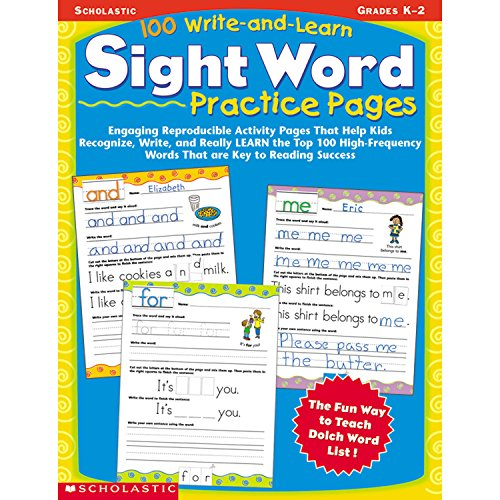 100 Write-and-Learn Sight Word Practice Pages: Engaging Reproducible Activity Pages That Help Kids Recognize, Write, and Really LEARN the Top 100 High-Frequency Words That are Key to Reading (Early Elementary Activities)