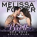 Bad Boys After Dark: Brett: Bad Billionaires After Dark, Book 4 Hörbuch von Melissa Foster Gesprochen von: Paul Woodson