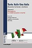 Tante Italie Una Italia. Dinamiche territoriali e identitarie. Vol. II: Mezzogiorno. La modernizzazione smarrita: 2 (La società. Saggi)