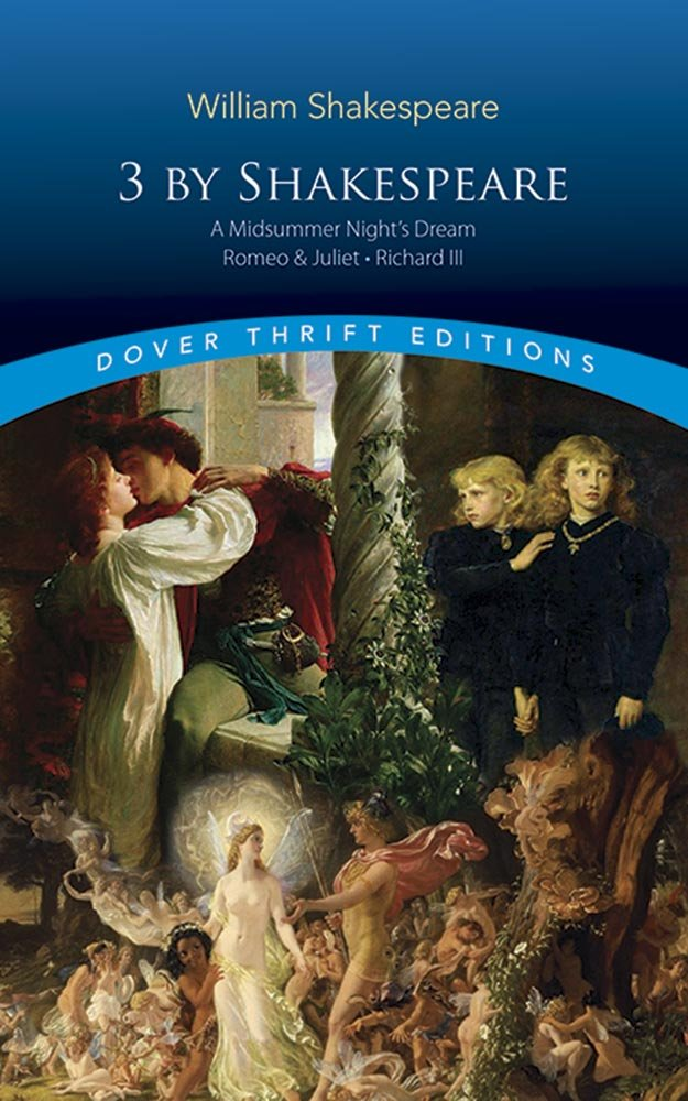 Download 3 by Shakespeare: A Midsummer Night's Dream, Romeo and Juliet and Richard III (Dover Thrift Editions) ebook