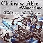 Chainsaw Alice in Wonderland | Khurt Khave