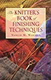 The Knitter's Book of Finishing Techniques, Nancie M. Wiseman, 156477452X