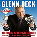 Idiots Unplugged Radio/TV Program by Glenn Beck