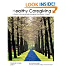 Healthy Caregiving: A Guide To Recognizing And Managing Compassion Fatigue - Presenter's Guide Level 1