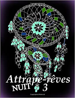 Attrape-reves NUIT 3 - coloriages pour adultes: Coloriage anti-stress