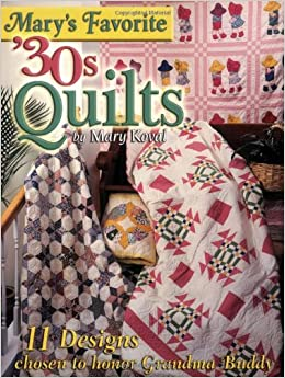 Book Mary's Favorite '30s Quilts: 11 Designs Chosen to Honor Grandma Buddy