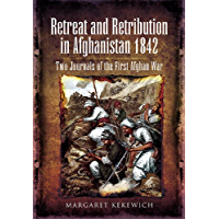 Retreat and Retribution in Afghanistan, 1842: Two Journals of the First Afghan War