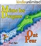 Livre pour Enfants: Même Les Dragons Ont Peur (Histoire de la Peur t. 1) (French Edition)